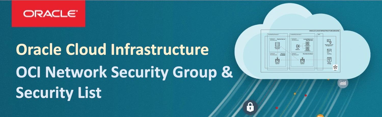 OCI 가상 방화벽: Network Security Group & Security List